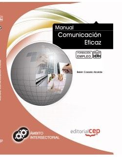 Manual de comunicación eficaz, escrito por Belén Casado