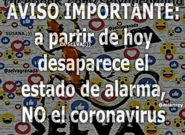 Meme: AVISO IMPORTANTE: a partir de hoy desaparece el estado de alarma, NO el coronavirus